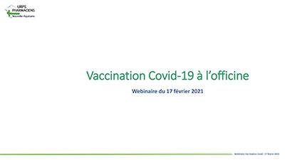 Présentation webinaire vaccination Covid-19 du 17 février 2021