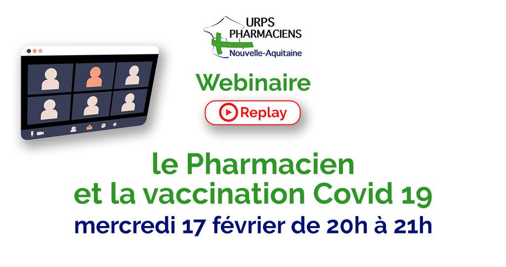 Replay du Webinaire Le Pharmacien et la vaccination Covid 19 le 17 février 2021